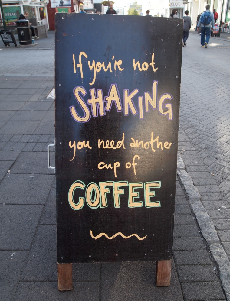 if you're not SHAKING you need another cup of COFFEE